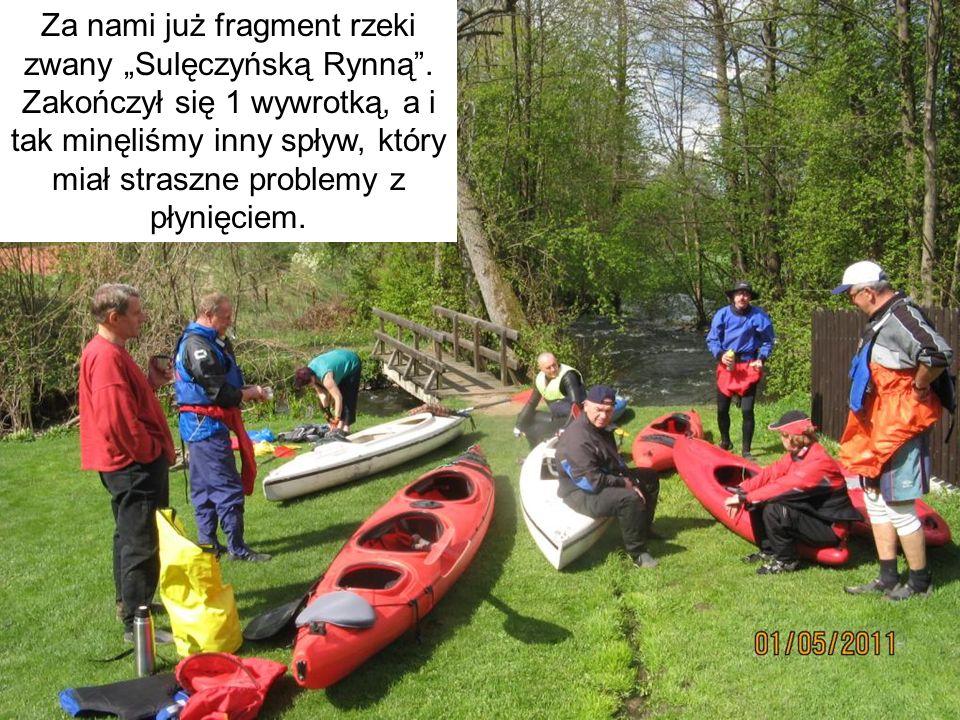 """Za nami już fragment rzeki zwany """"Sulęczyńską Rynną"""". Zakończył się 1 wywrotką, a i tak minęliśmy inny spływ, który miał straszne problemy z płynięcie"""