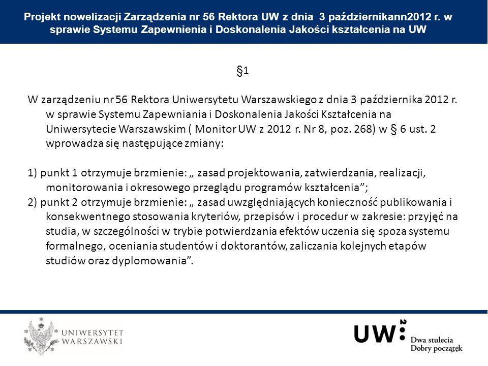 Projekt nowelizacji Zarządzenia nr 56 Rektora UW z dnia 3 październikann2012 r. w sprawie Systemu Zapewnienia i Doskonalenia Jakości kształcenia na UW