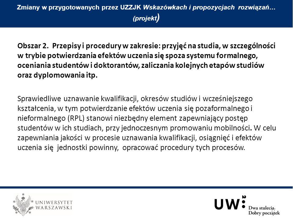 Zmiany w przygotowanych przez UZZJK Wskazówkach i propozycjach rozwiązań… (projekt ) Obszar 2. Przepisy i procedury w zakresie: przyjęć na studia, w s