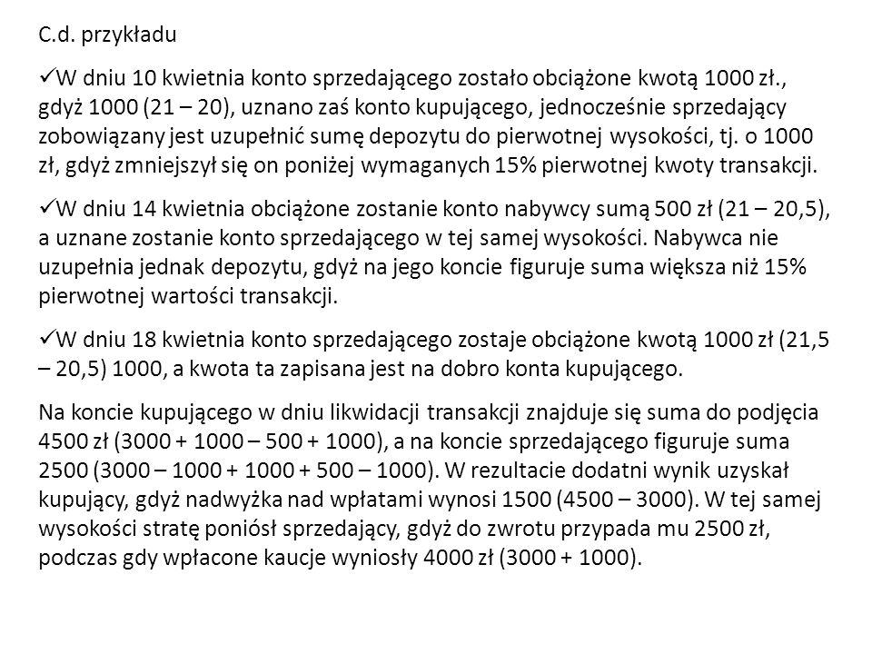 C.d. przykładu W dniu 10 kwietnia konto sprzedającego zostało obciążone kwotą 1000 zł., gdyż 1000 (21 – 20), uznano zaś konto kupującego, jednocześnie