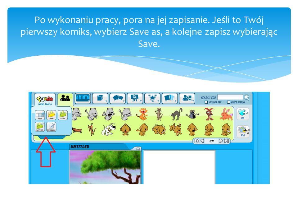 Po wykonaniu pracy, pora na jej zapisanie. Jeśli to Twój pierwszy komiks, wybierz Save as, a kolejne zapisz wybierając Save.