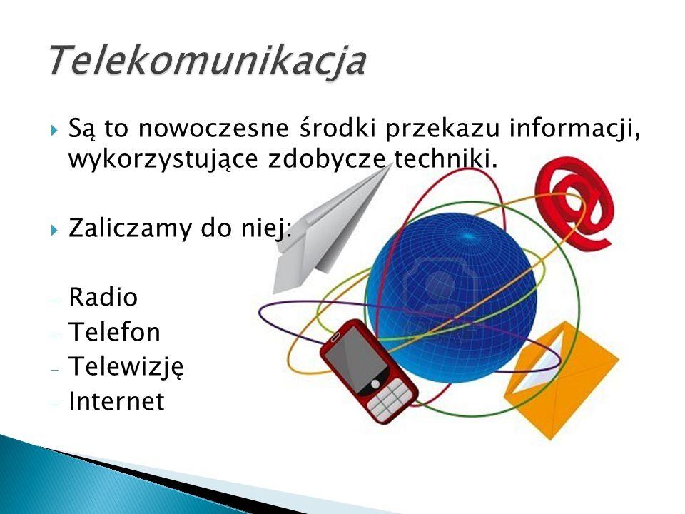  Są to nowoczesne środki przekazu informacji, wykorzystujące zdobycze techniki.