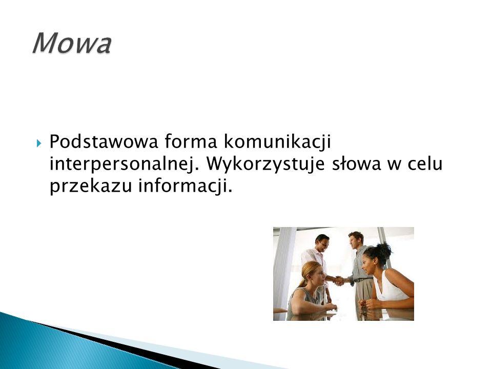  Podstawowa forma komunikacji interpersonalnej. Wykorzystuje słowa w celu przekazu informacji.