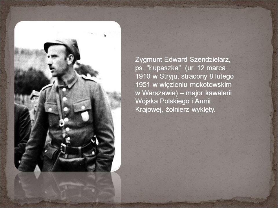 Zygmunt Edward Szendzielarz, ps. Łupaszka (ur.