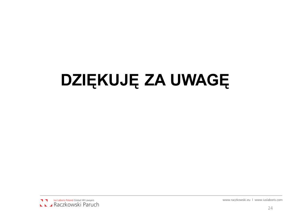24 DZIĘKUJĘ ZA UWAGĘ