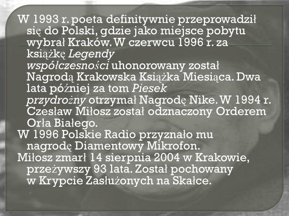 W 1993 r. poeta definitywnie przeprowadzi ł si ę do Polski, gdzie jako miejsce pobytu wybra ł Kraków. W czerwcu 1996 r. za ksi ąż k ę Legendy wspó ł c