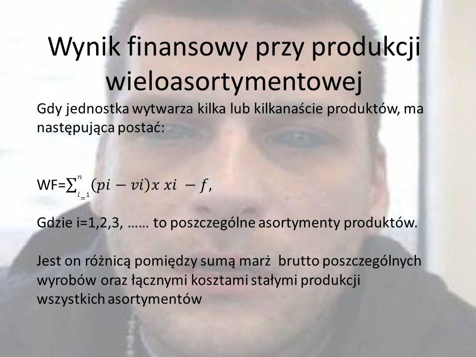 Rozwiązanie 1.Pri=x=f : (p=v)= 30,400 : (28-12) = 1900 szt. Jednostka musi wyprodukować i sprzedać, aby nie ponieść straty na działalności. 2.Prw= p x