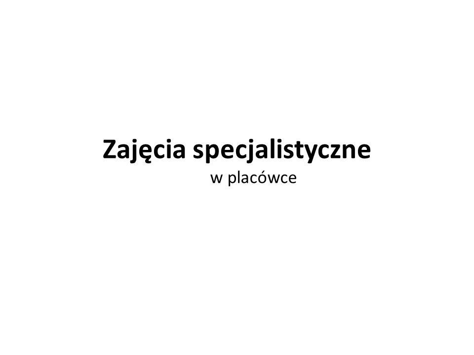 Zajęcia specjalistyczne w placówce