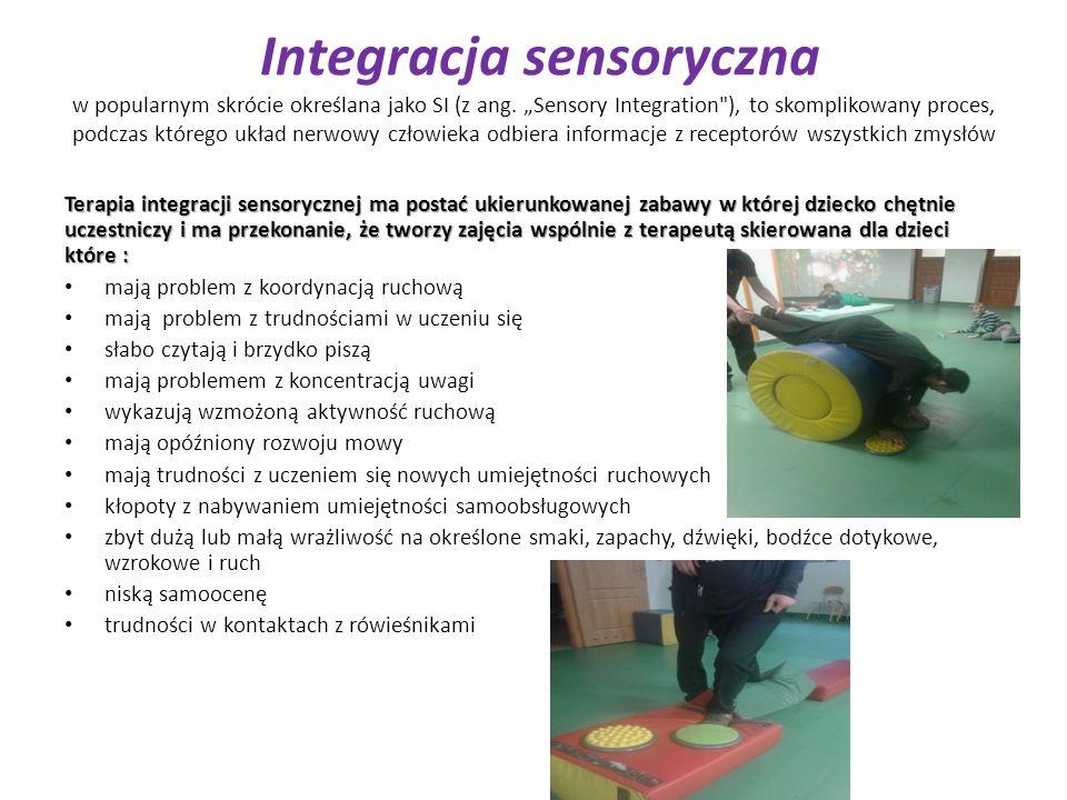 "Integracja sensoryczna w popularnym skrócie określana jako SI (z ang. ""Sensory Integration"