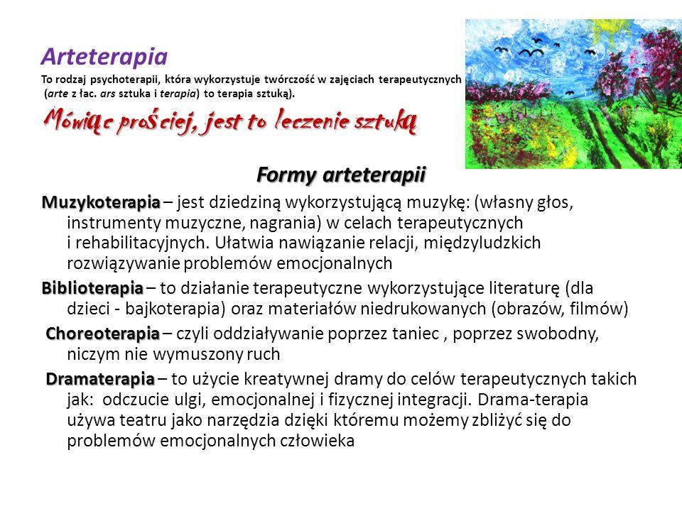 Mówi ą c pro ś ciej, jest to leczenie sztuk ą Arteterapia To rodzaj psychoterapii, która wykorzystuje twórczość w zajęciach terapeutycznych (arte z łac.