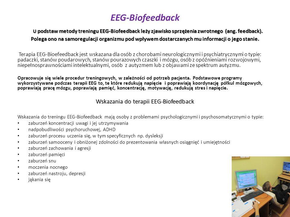 U podstaw metody treningu EEG-Biofeedback leży zjawisko sprzężenia zwrotnego (ang. feedback). Polega ono na samoregulacji organizmu pod wpływem dostar