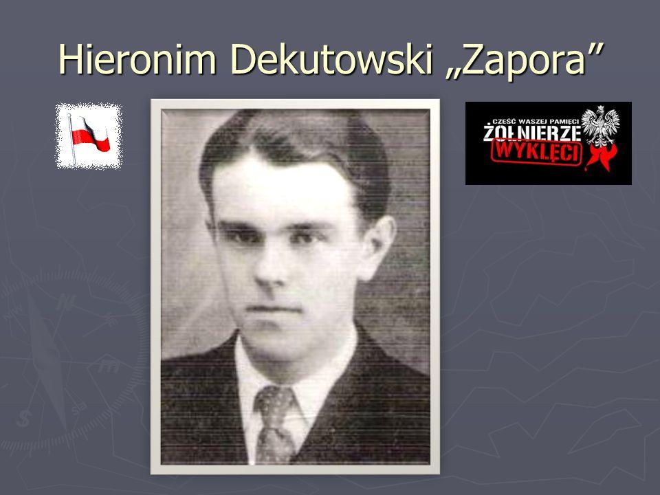 "Hieronim Dekutowski ""Zapora"""