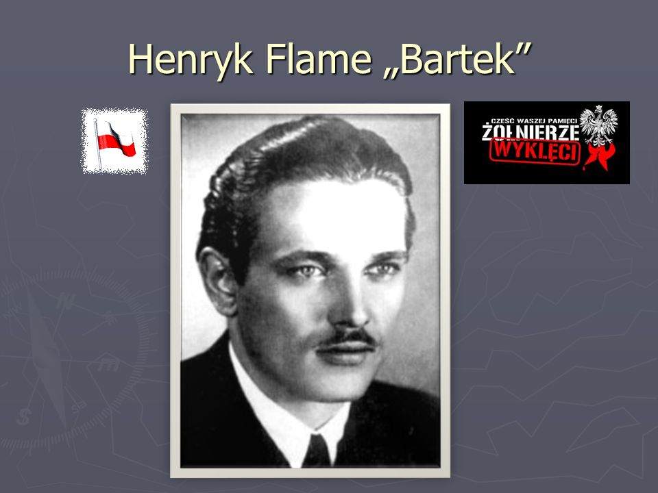 "Henryk Flame ""Bartek"""
