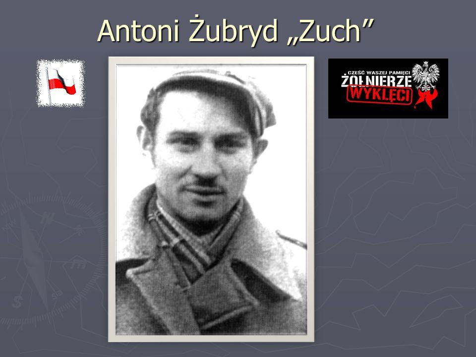 """Antoni Żubryd """"Zuch"""""""