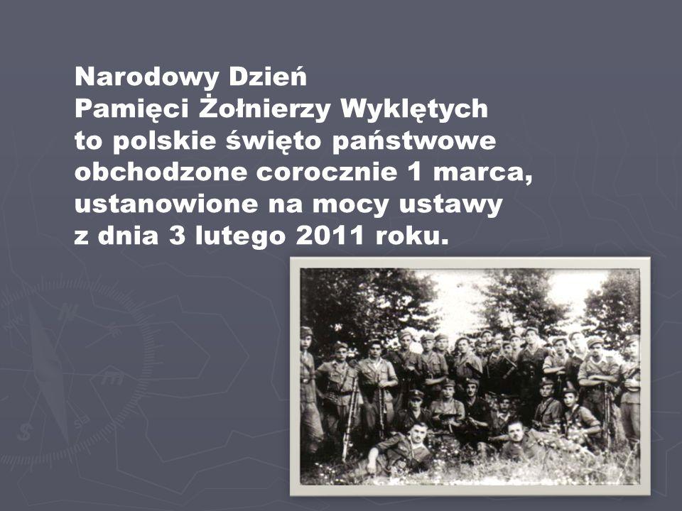 Narodowy Dzień Pamięci Żołnierzy Wyklętych to polskie święto państwowe obchodzone corocznie 1 marca, ustanowione na mocy ustawy z dnia 3 lutego 2011 r
