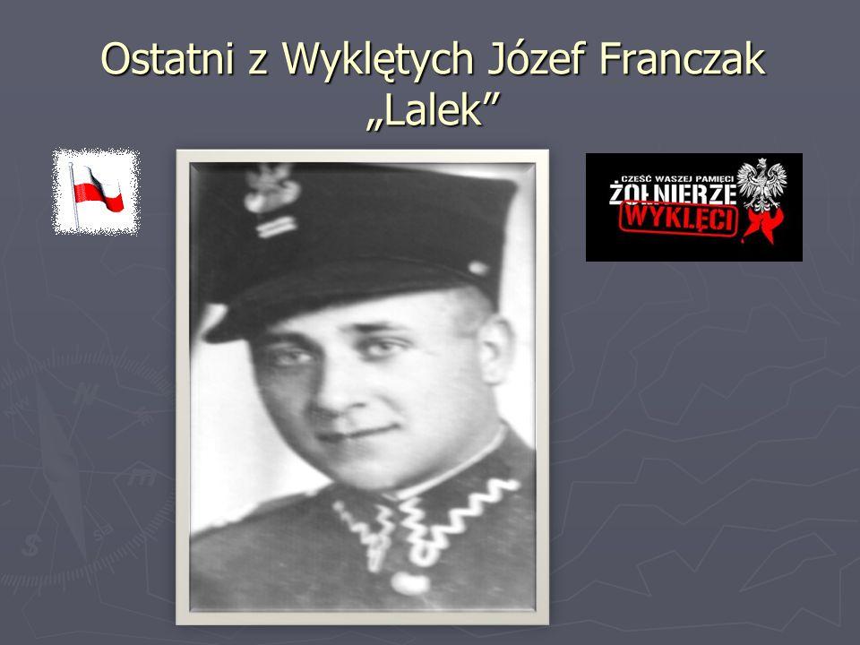 """Ostatni z Wyklętych Józef Franczak """"Lalek"""""""