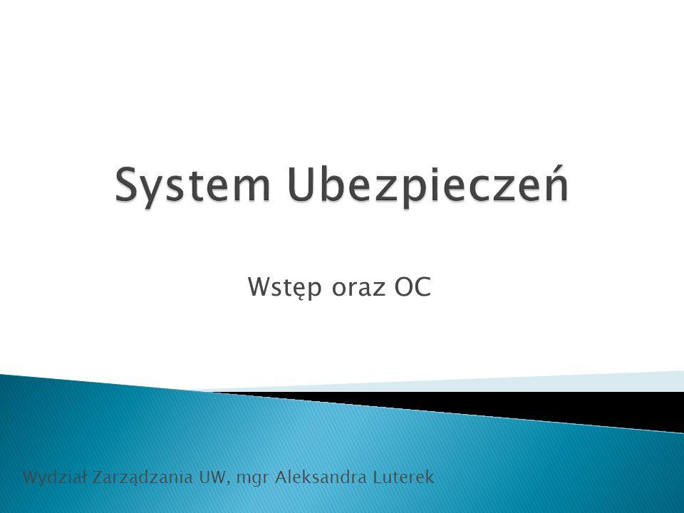 Wstęp oraz OC Wydział Zarządzania UW, mgr Aleksandra Luterek