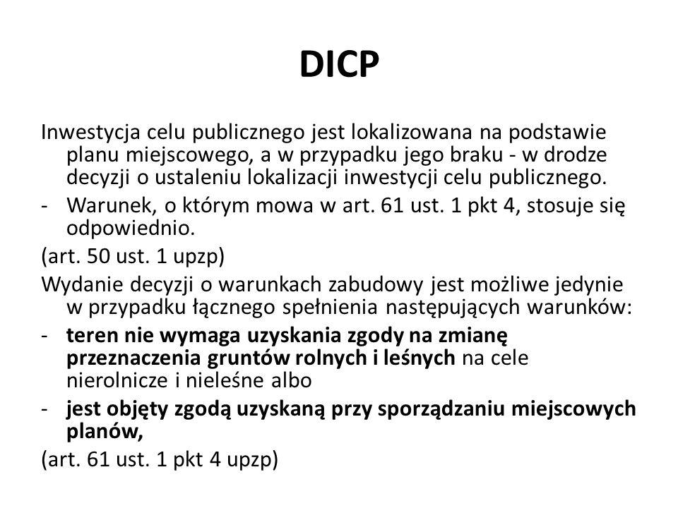 DICP Inwestycja celu publicznego jest lokalizowana na podstawie planu miejscowego, a w przypadku jego braku - w drodze decyzji o ustaleniu lokalizacji inwestycji celu publicznego.