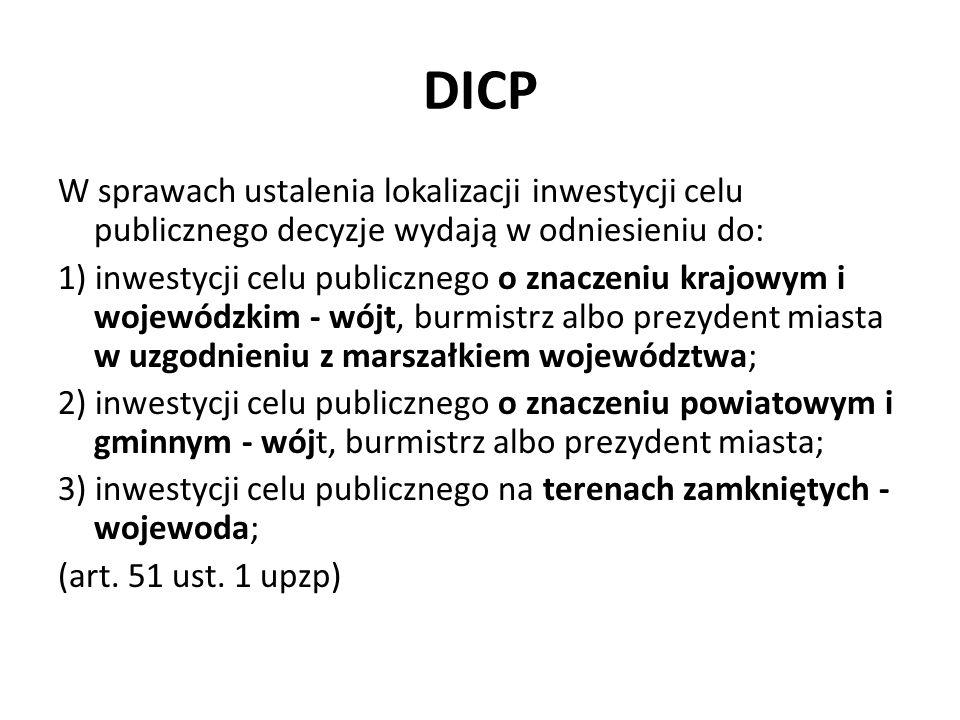 DICP W sprawach ustalenia lokalizacji inwestycji celu publicznego decyzje wydają w odniesieniu do: 1) inwestycji celu publicznego o znaczeniu krajowym