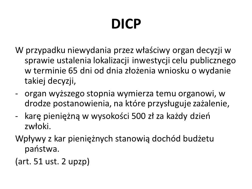 DICP W przypadku niewydania przez właściwy organ decyzji w sprawie ustalenia lokalizacji inwestycji celu publicznego w terminie 65 dni od dnia złożeni