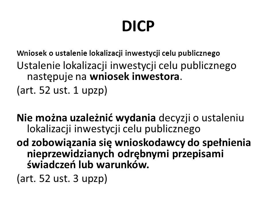 DICP Wniosek o ustalenie lokalizacji inwestycji celu publicznego Ustalenie lokalizacji inwestycji celu publicznego następuje na wniosek inwestora. (ar