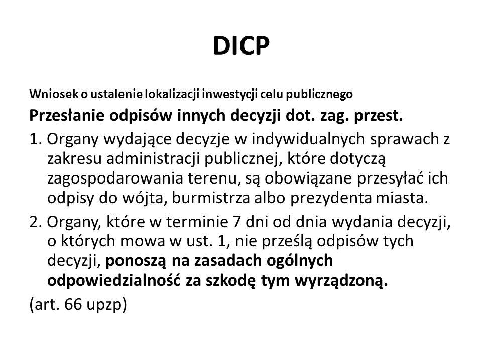 DICP Wniosek o ustalenie lokalizacji inwestycji celu publicznego Przesłanie odpisów innych decyzji dot. zag. przest. 1. Organy wydające decyzje w indy