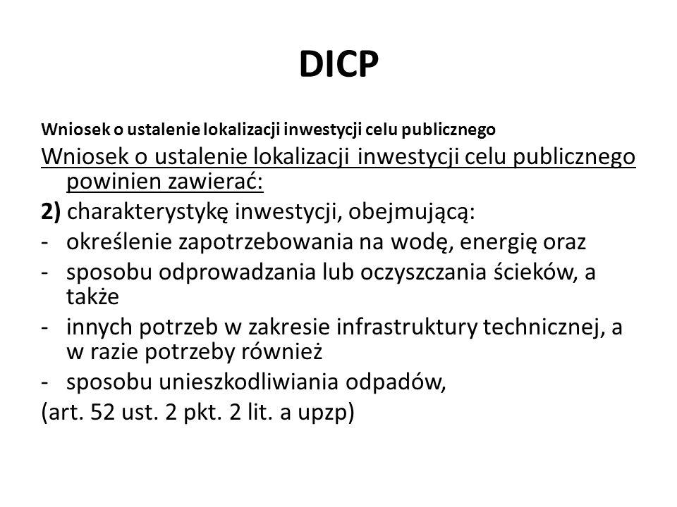 DICP Wniosek o ustalenie lokalizacji inwestycji celu publicznego Wniosek o ustalenie lokalizacji inwestycji celu publicznego powinien zawierać: 2) cha