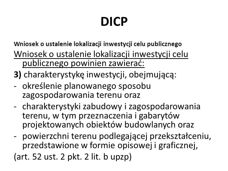 DICP Wniosek o ustalenie lokalizacji inwestycji celu publicznego Wniosek o ustalenie lokalizacji inwestycji celu publicznego powinien zawierać: 3) cha