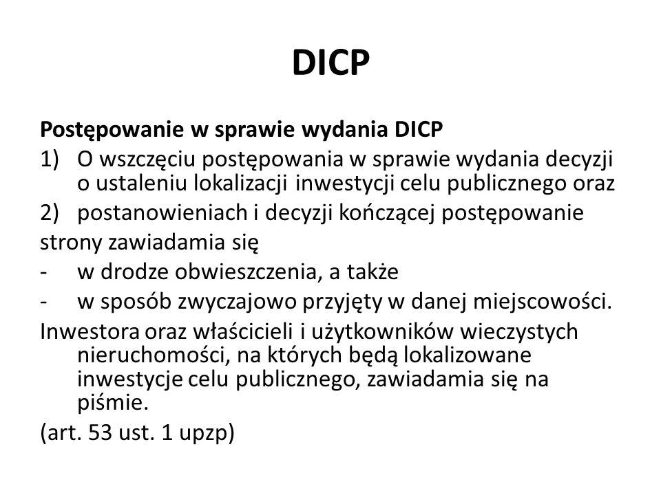 DICP Postępowanie w sprawie wydania DICP 1)O wszczęciu postępowania w sprawie wydania decyzji o ustaleniu lokalizacji inwestycji celu publicznego oraz