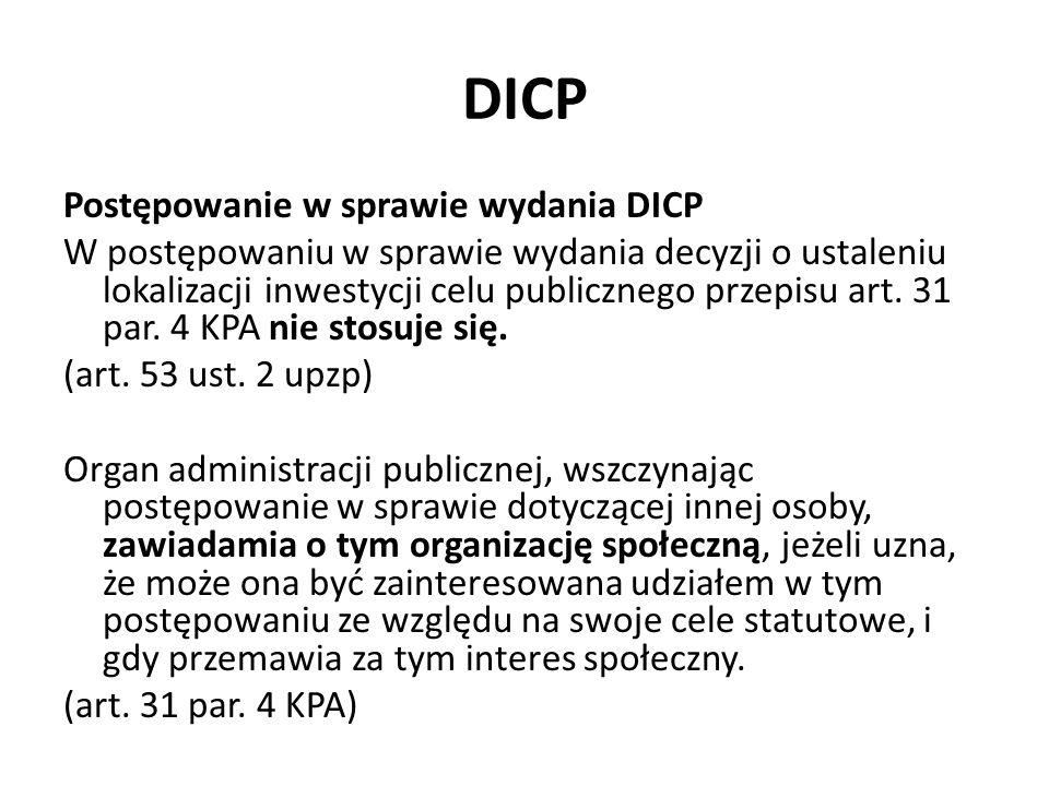 DICP Postępowanie w sprawie wydania DICP W postępowaniu w sprawie wydania decyzji o ustaleniu lokalizacji inwestycji celu publicznego przepisu art. 31
