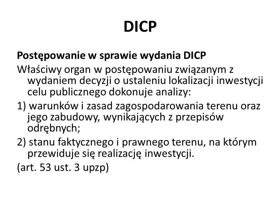 DICP Postępowanie w sprawie wydania DICP Właściwy organ w postępowaniu związanym z wydaniem decyzji o ustaleniu lokalizacji inwestycji celu publiczneg