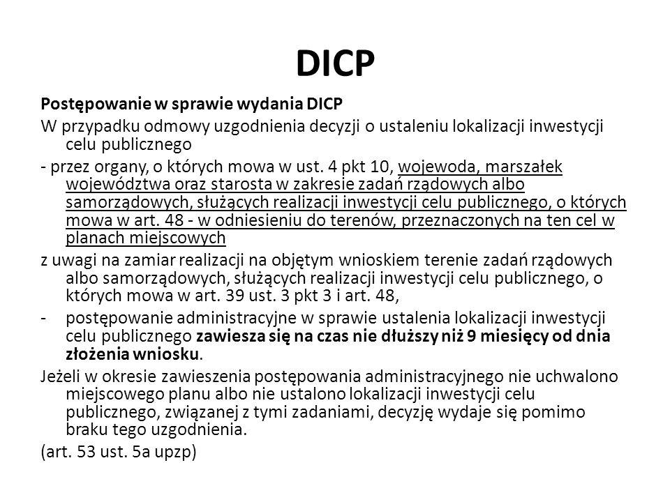 DICP Postępowanie w sprawie wydania DICP W przypadku odmowy uzgodnienia decyzji o ustaleniu lokalizacji inwestycji celu publicznego - przez organy, o których mowa w ust.