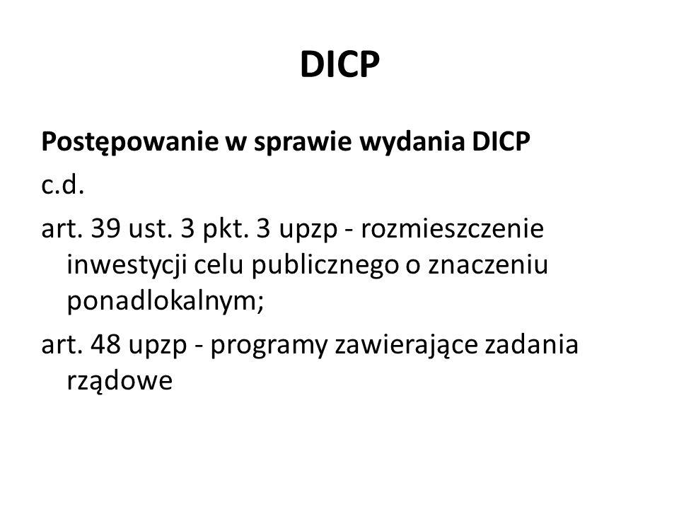 DICP Postępowanie w sprawie wydania DICP c.d. art. 39 ust. 3 pkt. 3 upzp - rozmieszczenie inwestycji celu publicznego o znaczeniu ponadlokalnym; art.