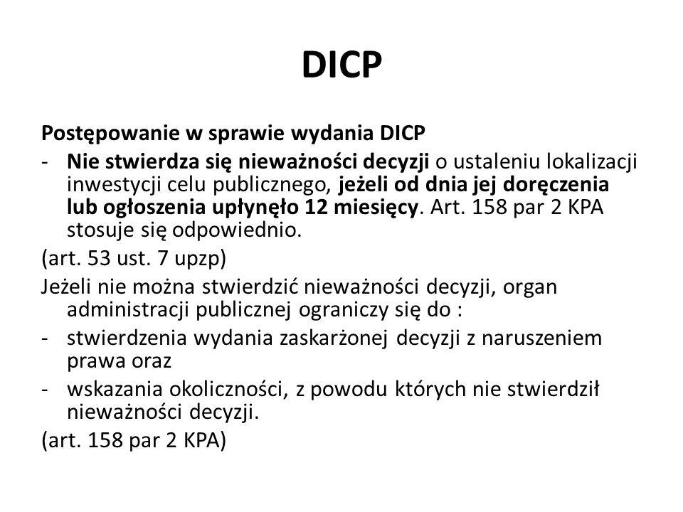 DICP Postępowanie w sprawie wydania DICP -Nie stwierdza się nieważności decyzji o ustaleniu lokalizacji inwestycji celu publicznego, jeżeli od dnia je