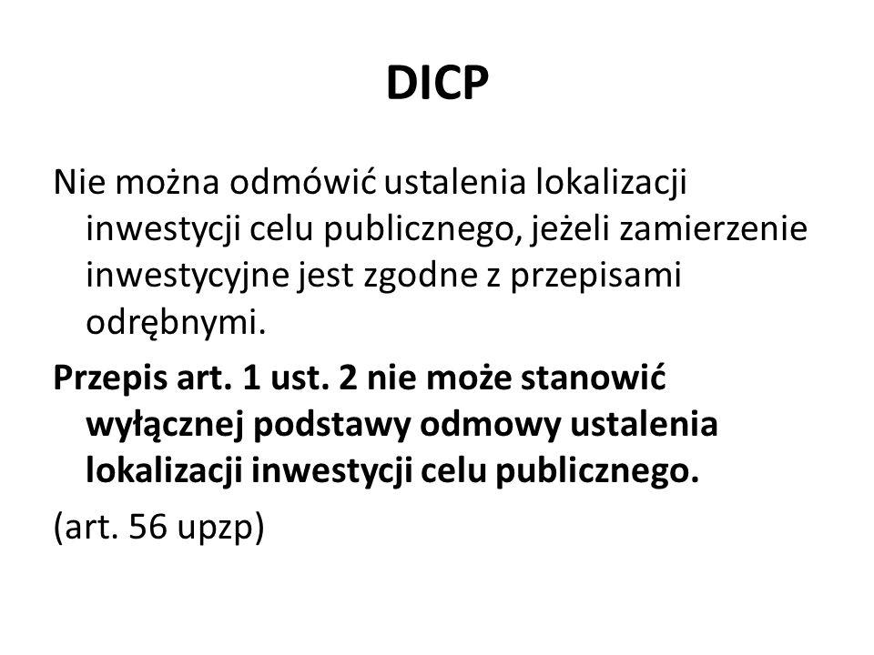 DICP Nie można odmówić ustalenia lokalizacji inwestycji celu publicznego, jeżeli zamierzenie inwestycyjne jest zgodne z przepisami odrębnymi. Przepis