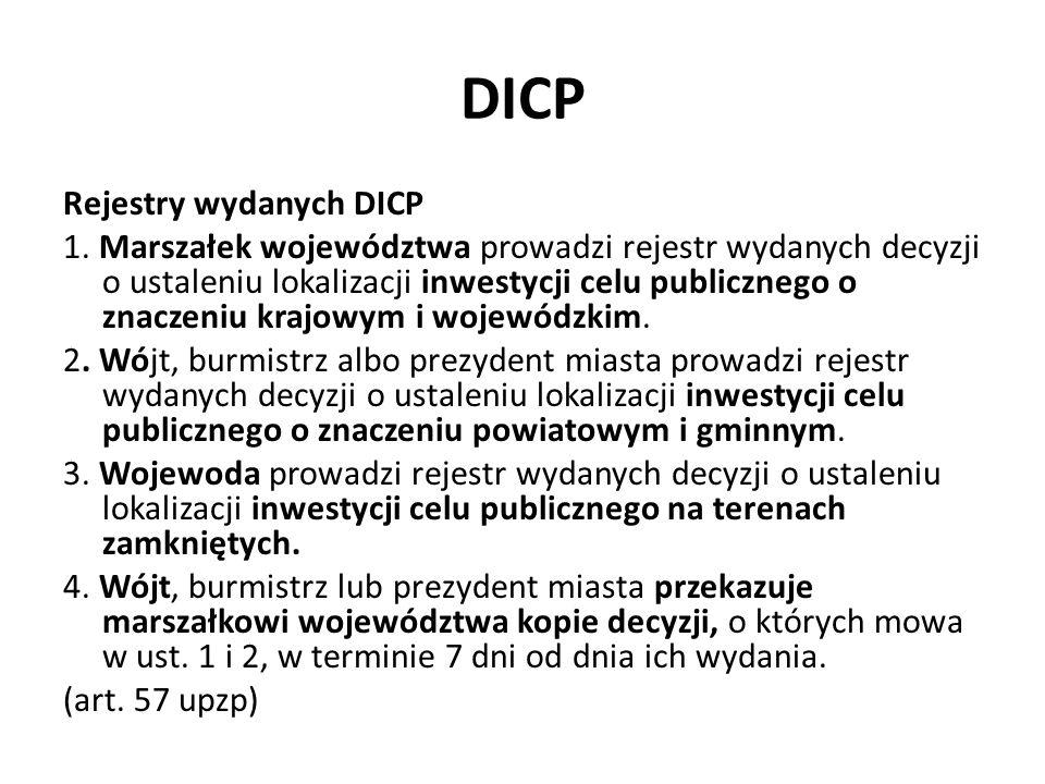 DICP Rejestry wydanych DICP 1. Marszałek województwa prowadzi rejestr wydanych decyzji o ustaleniu lokalizacji inwestycji celu publicznego o znaczeniu