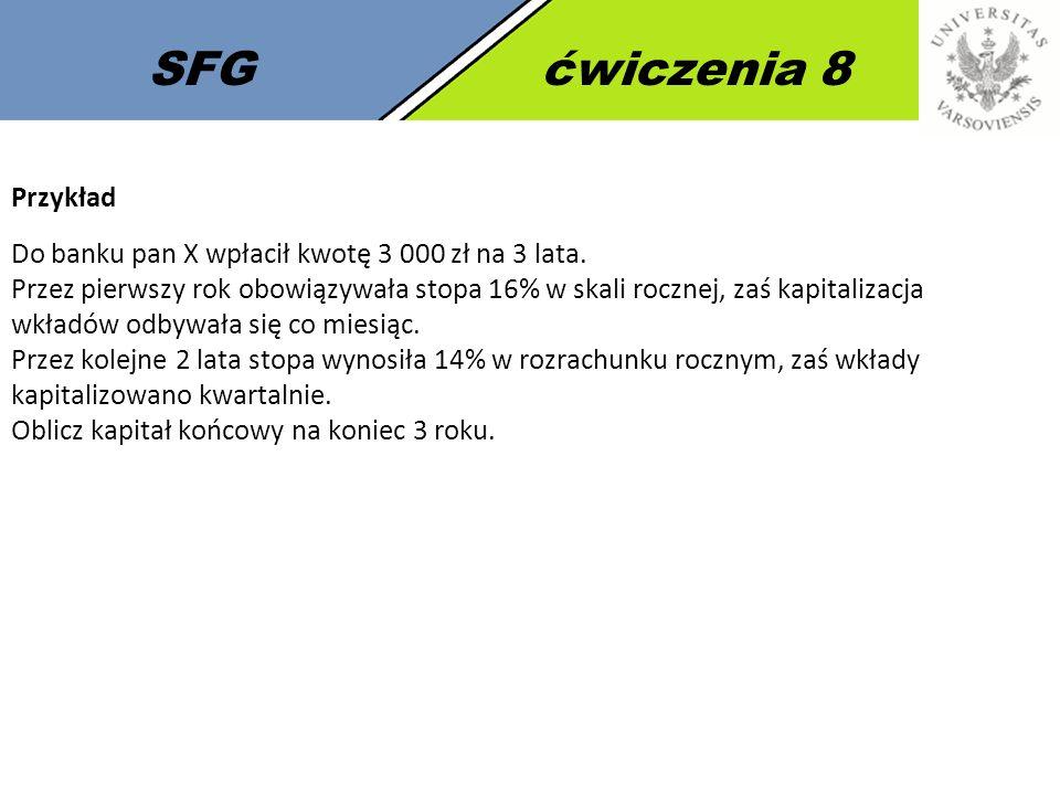 SFGćwiczenia 8 Przykład Do banku pan X wpłacił kwotę 3 000 zł na 3 lata.