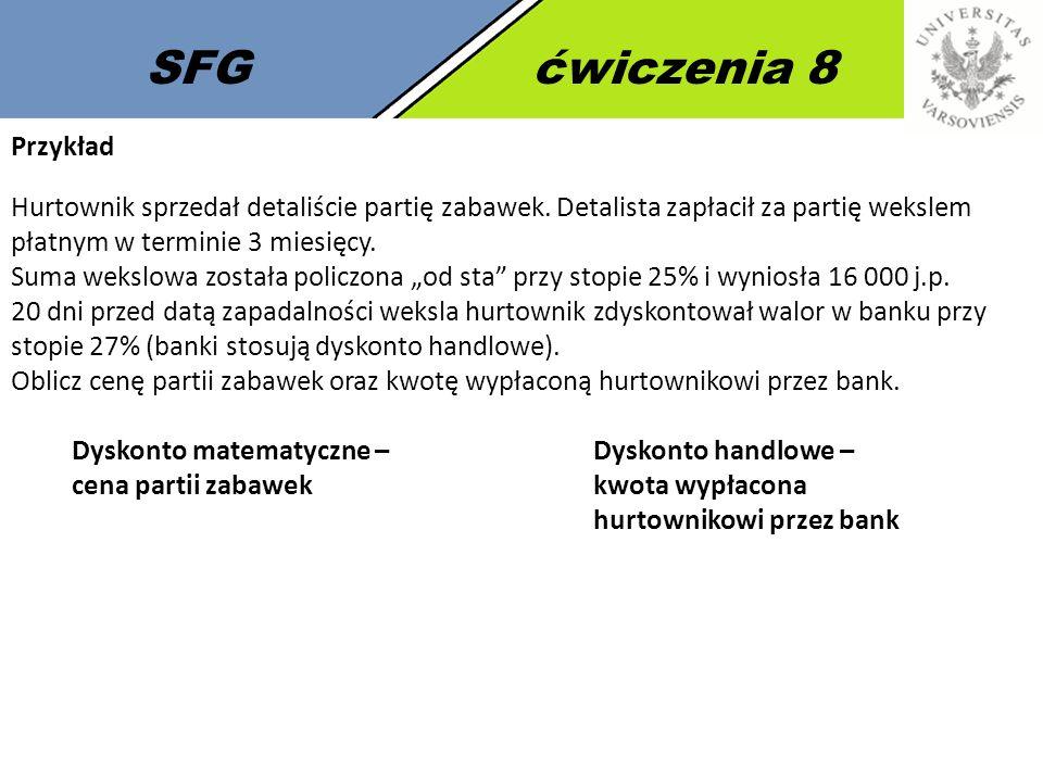 SFGćwiczenia 8 Przykład Hurtownik sprzedał detaliście partię zabawek.