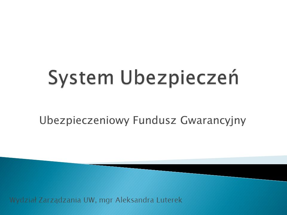 Ubezpieczeniowy Fundusz Gwarancyjny Wydział Zarządzania UW, mgr Aleksandra Luterek