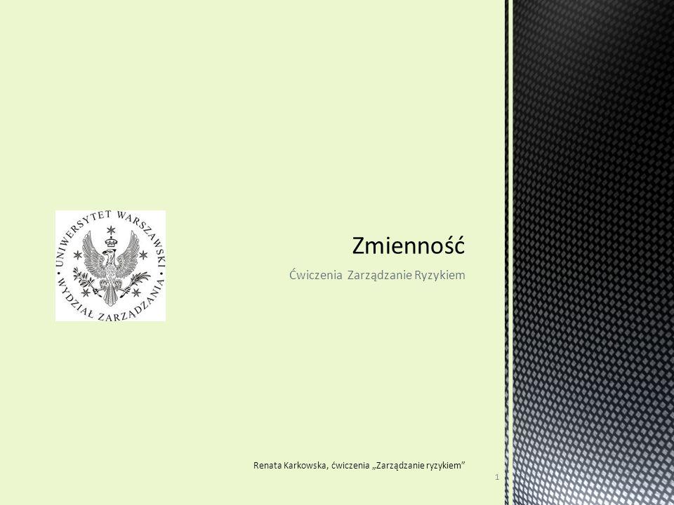 """Ćwiczenia Zarządzanie Ryzykiem Renata Karkowska, ćwiczenia """"Zarządzanie ryzykiem 1"""
