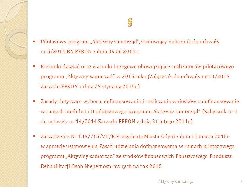""" Pilotażowy program """"Aktywny samorząd"""", stanowiący załącznik do uchwały nr 5/2014 RN PFRON z dnia 09.06.2014 r.  Kierunki działań oraz warunki brzeg"""