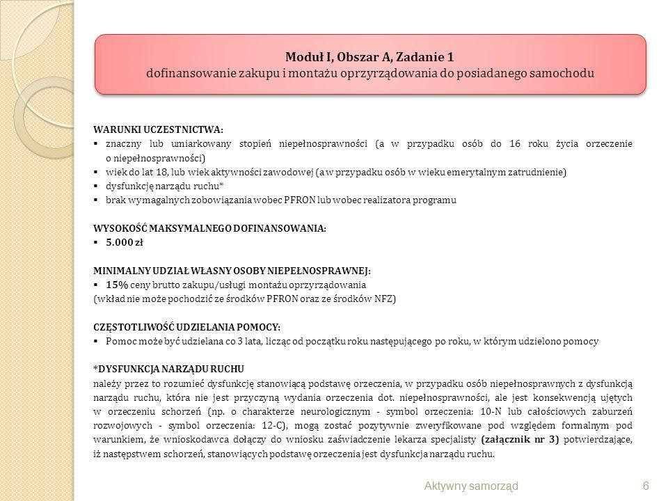 Aktywny samorząd6 WARUNKI UCZESTNICTWA:  znaczny lub umiarkowany stopień niepełnosprawności (a w przypadku osób do 16 roku życia orzeczenie o niepełn