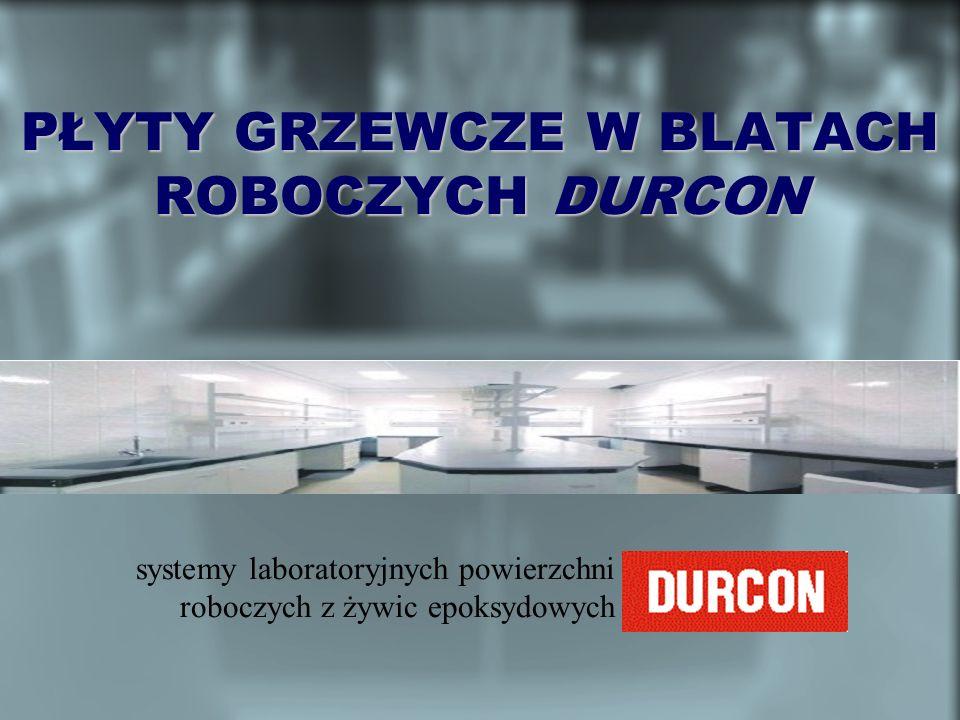 systemy laboratoryjnych powierzchni roboczych z żywic epoksydowych PŁYTY GRZEWCZE W BLATACH ROBOCZYCH DURCON
