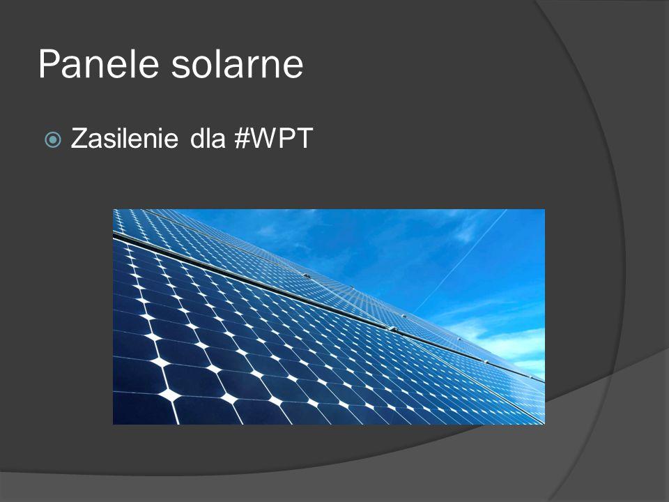 Panele solarne  Zasilenie dla #WPT