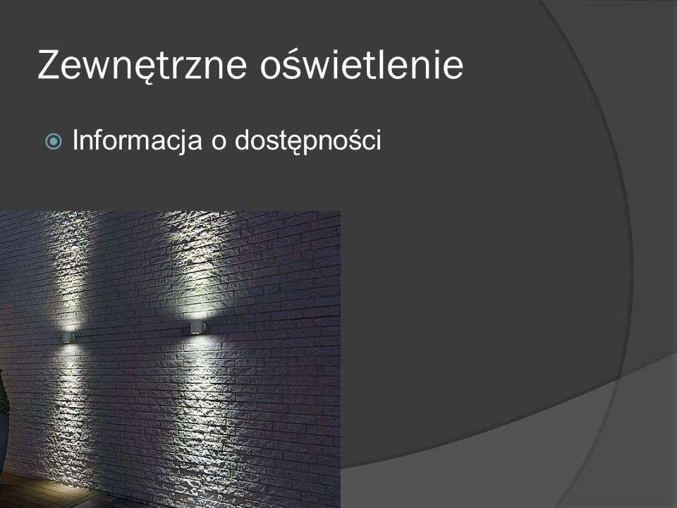 Zewnętrzne oświetlenie  Informacja o dostępności