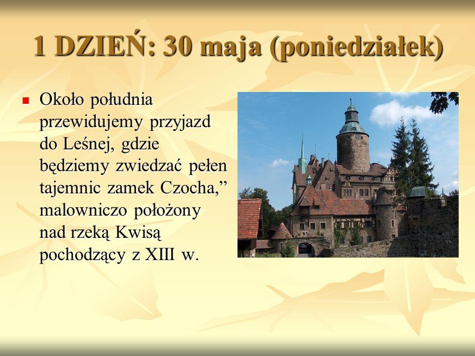 1 DZIEŃ: 30 maja (poniedziałek) Około południa przewidujemy przyjazd do Leśnej, gdzie będziemy zwiedzać pełen tajemnic zamek Czocha, malowniczo położony nad rzeką Kwisą pochodzący z XIII w.