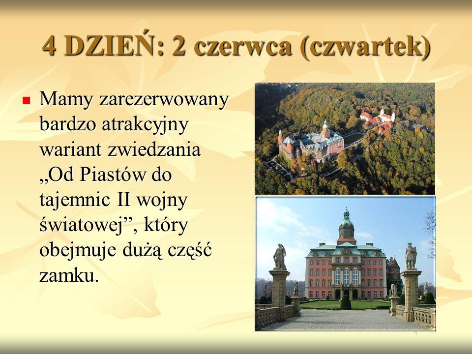 """4 DZIEŃ: 2 czerwca (czwartek) Mamy zarezerwowany bardzo atrakcyjny wariant zwiedzania """"Od Piastów do tajemnic II wojny światowej , który obejmuje dużą część zamku."""