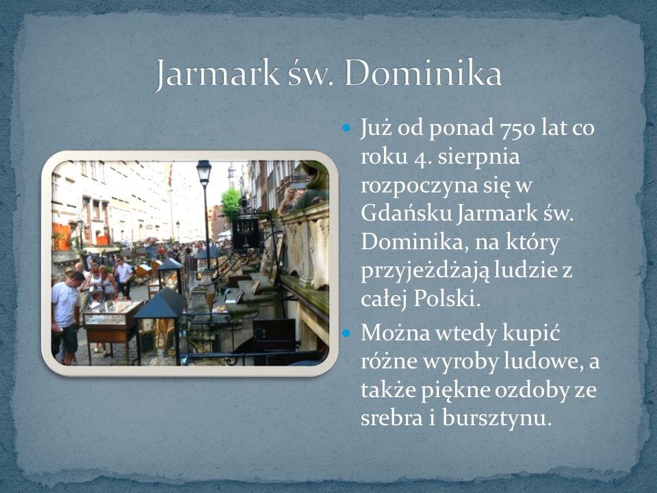 Już od ponad 750 lat co roku 4. sierpnia rozpoczyna się w Gdańsku Jarmark św.