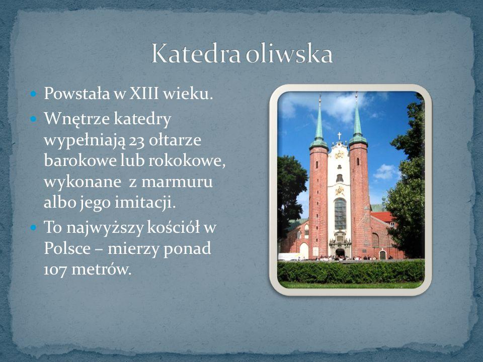 Powstała w XIII wieku.