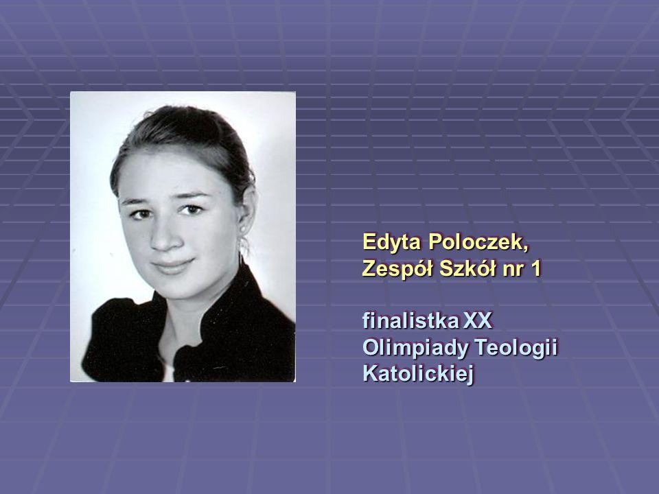 Edyta Poloczek, Zespół Szkół nr 1 finalistka XX Olimpiady Teologii Katolickiej